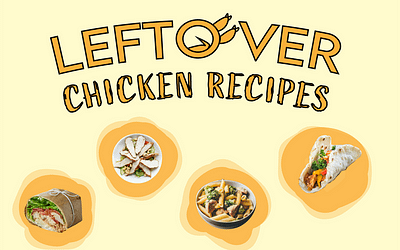 The 10 Tastiest Recipes for Leftover Chicken: Quick and Easy